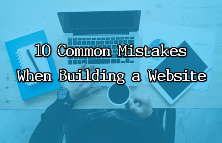 10 Common Mistakes When Building a Website